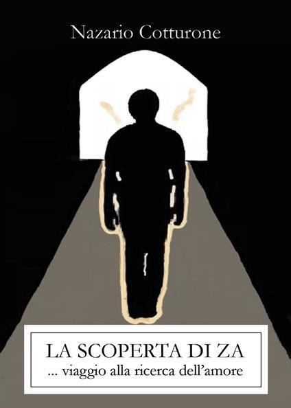 La scoperta di Za. Viaggio alla ricerca dell'amore - Nazario Cotturone - copertina