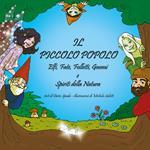 Il piccolo popolo. Elfi, fate, folletti, gnomi e spiriti della natura. Ediz. illustrata
