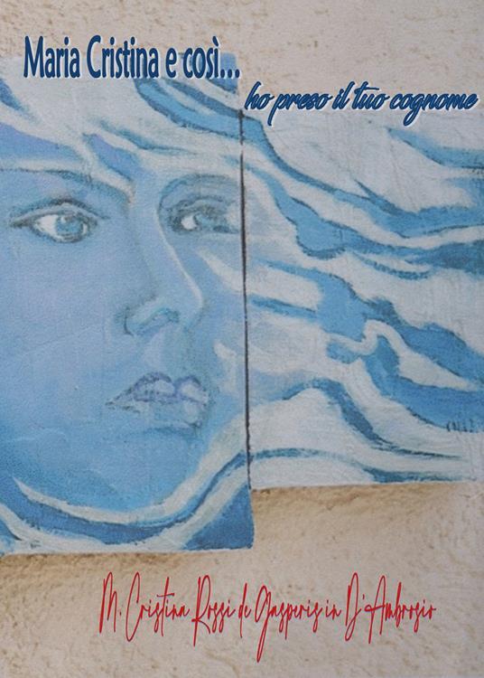 Maria Cristina e così... ho preso il tuo cognome - copertina