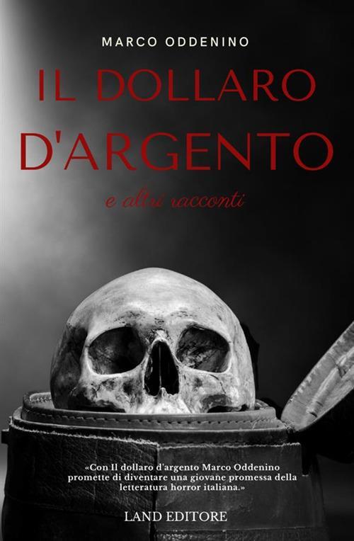 Il dollaro d'argento e altri racconti - Marco Oddenino - copertina