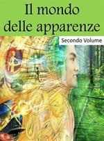 Il mondo delle apparenze. Vol. 2