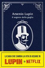 Arsenio Lupin. Il segreto della guglia. Nuova edizione in occasione della serie Netflix. Parte 2