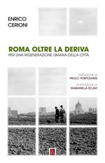 Roma oltre la deriva. Per una rigenerazione umana della città