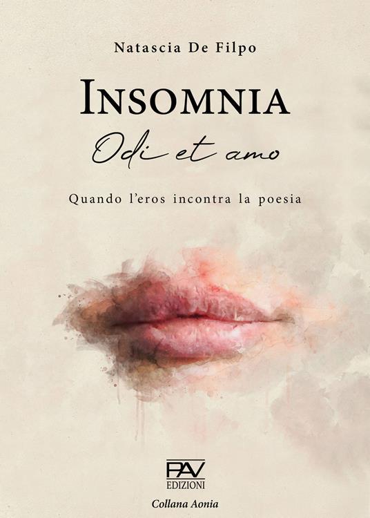 Insomnia. Odi et amo. Quando l'eros incontra la poesia - Natascia De Filpo - copertina