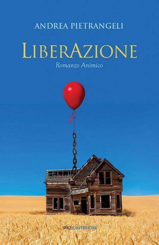 LiberAzione. Romanzo animico - Andrea Pietrangeli,Vittoria Giannola - ebook