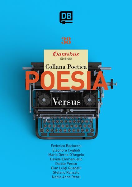 Versus. Collana poetica. Vol. 38 - Federico Baciocchi,Eleonora Cogliati,Maria Derna D'Angelo,Davide Emmanuello - ebook