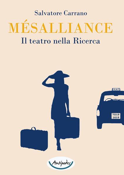 Mésalliance. Il teatro nella ricerca - Salvatore Carrano - copertina
