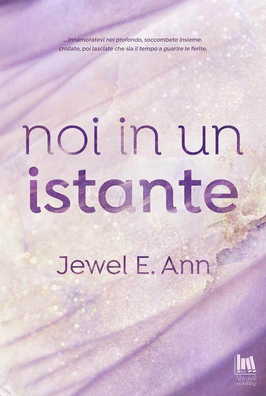 Noi in un istante - Jewel E. Ann - copertina