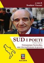 Sud. I poeti. Vol. 10: Cristanziano Serricchio, una vita trasformata in poesia.