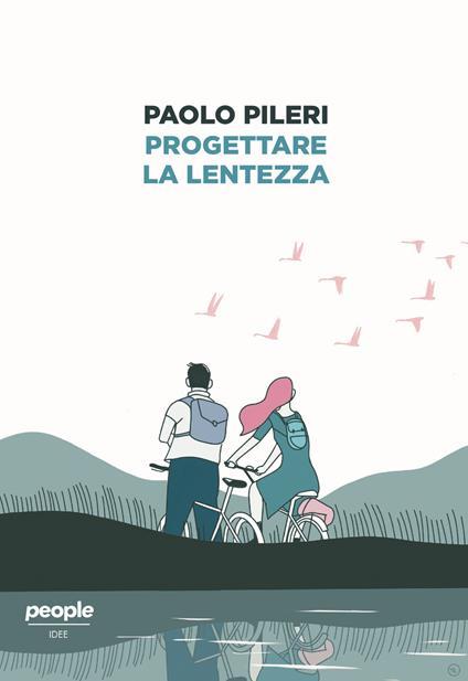 Progettare la lentezza - Paolo Pileri - ebook