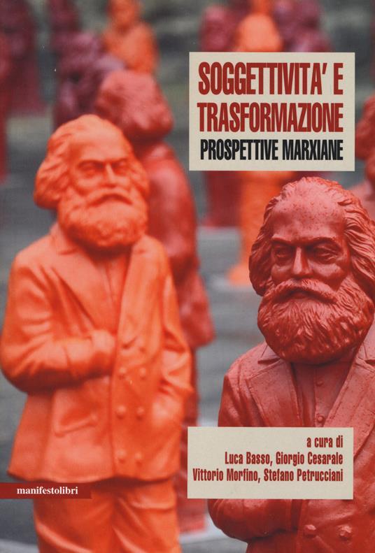 Soggettività e trasformazione. Prospettive marxiane - copertina