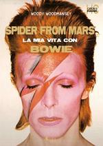 Spider from Mars. La mia vita con Bowie