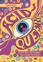 Acid queens. Viaggio tra le voci femminili della musica psichedelica