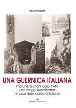 Una Guernica italiana. Impruneta 27-29 luglio 1944: una strage sudafricana rimossa dalle autorità italiane