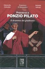 Processo a Ponzio Pilato. Il dramma del giudicare