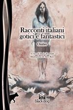 Ombre. Racconti italiani gotici e fantastici