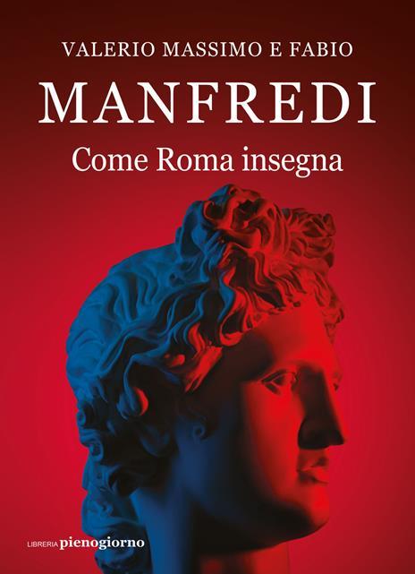 Come Roma insegna - Valerio Massimo Manfredi,Fabio E. Manfredi - copertina