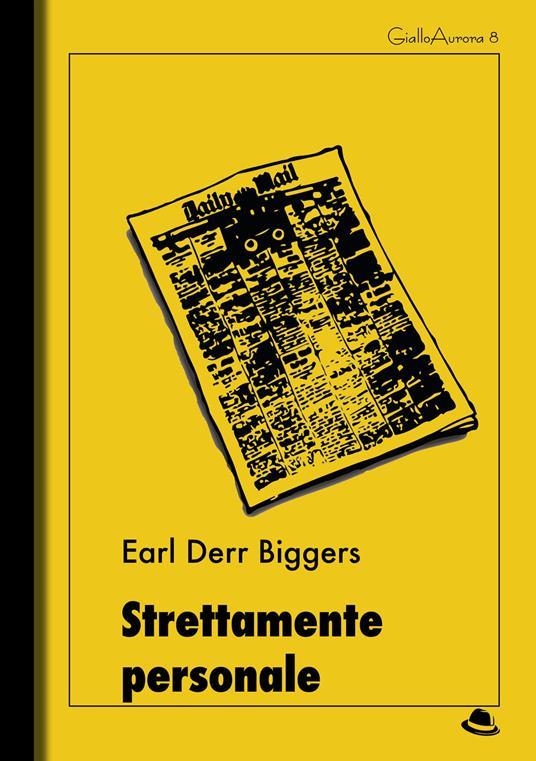 Strettamente personale - Earl D. Biggers - ebook