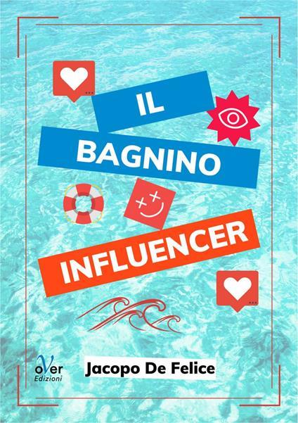 Il bagnino influencer - Jacopo De Felice - ebook