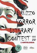Abruzzo horror literary contest. L'antologia. Vol. 2