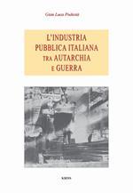 L' industria pubblica italiana fra autarchia e guerra