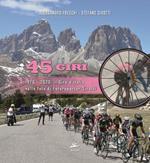 45 Giri. 1976-2020: il Giro d'Italia nelle foto di fotoreporter Sirotti. Ediz. illustrata