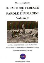 Il pastore tedesco in parole e immagini. Ediz. illustrata. Vol. 2: Natura e compiti del cane da pastore.