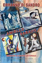Aniello Saravo, cronache di un'arte universale. Monografia biografica di un grande maestro