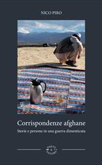 Corrispondenze afghane. Storie e persone in una guerra dimenticata