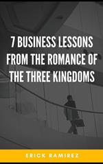 7 Business Lessons from the Romance of the Three Kingdoms
