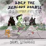 Zack the Zealous Zombie: And His Unstoppable Search for Life