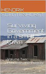 Surviving Government in a small town: Volume Two - Functions and Integrity