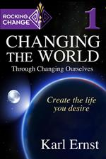 Rocking Change: Changing the World through Changing Ourselves