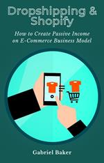 Dropshipping & Shopify - How to Create Passive Income on E-Commerce Business Model
