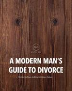 A Modern Man's Guide to Divorce