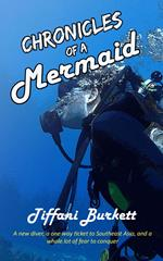 Chronicles of a Mermaid: Scuba Diving and Backpacking in Southeast Asia