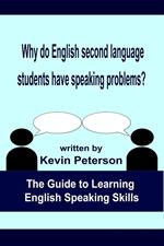 Why Do English Second Language Students Have Speaking Problems?