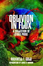 Oblivion in Flux