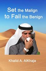 Set the Malign to Fail the Benign