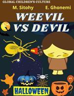 Weevil VS Devil