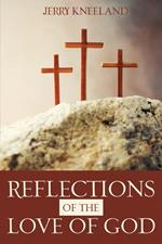 Reflections of the Love of God