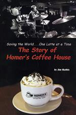 Saving the World One Latte at a Time - The Story of Homer's Coffee House