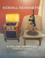A Prelude to Violence
