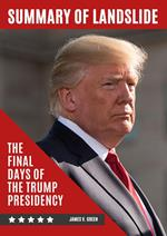 Summary of Landslide The Final Days of the Trump Presidency By Michael Wolff