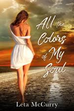 All the Colors of My Soul