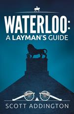 Waterloo: A Layman's Guide