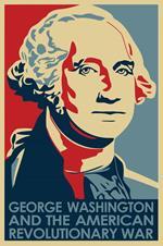 George Washington and the American Revolutionary War