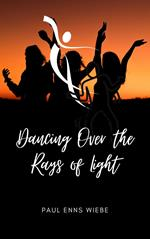 Dancing Over the Rays of Light