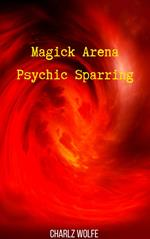 Magick Arena Psychic Sparring