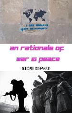 An Rationale of War & Peace